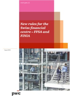 New rules for the Swiss financial centre – FFSA and FINIA
