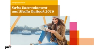 Swiss Entertainment and Media Outlook 2016