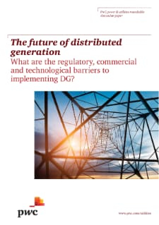 The future of distributed generation. What are the regulatory, commercial and technological barriers to implementing DG?